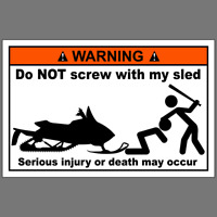 Do Not Screw With My Sled Snowmobile Funny Vinyl Sticker Car Truck Window Decal