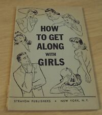 """ORIGINAL 'First Ed' 1944 """"HOW to GET ALONG With GIRLS""""~Walter S. Keating~"""