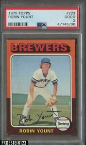 1975 Topps #223 Robin Yount Milwaukee Brewers RC Rookie HOF PSA 2 GOOD