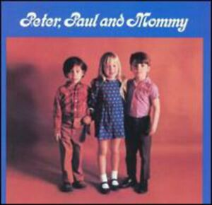 Peter, Paul and Mary : Peter Paul & Mommy Folk 1 Disc CD