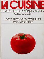 La Cuisine - Le moyen le plus sûr de cuisiner avec succès - 2000 recettes - 1984