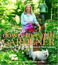 Down-to-Earth Gardener : Let Nature Guide to Success in Garden by Suzy Bales