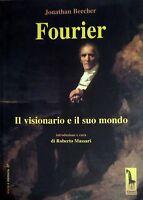 JONATHAN BEECHER FOURIER IL VISIONARIO E IL SUO MONDO MASSARI 2008