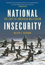 Goodman, Melvin  A. National Insecurity: The Cost of America