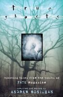 True Ghosts: Haunting Tales From the Vaults of FAT