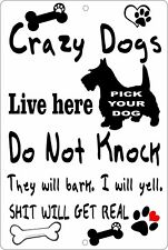 Crazy Dogs Live Here Do Not Knock They Will Bark (Choose Dog) Aluminum Sign