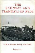Blackburn, A & Mackett, J THE RAILWAYS AND TRAMWAYS OF RYDE 1971 Paperback BOOK