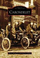 Carondelet by Sylvia A. Wright, John A., Sr. Wright and John A. Wright (2008,...