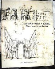 AA.VV. FILIPPO JUVARRA A TORINO nuovi progetti per la città Cassa Risp. 1989