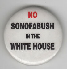 NO Sonofabush in the WHITE HOUSE Anti George W. Bush 2000 pin pinback button