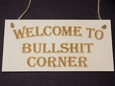 """""""Welcome To Bullshit Corner"""" Novelty Hanging Wooden Plaque House Door Funny Sign"""