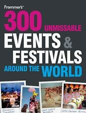 300 Unmissable Events and Festivals Around the World (Frommer's Day by-ExLibrary