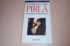 PAOLO ROSSI SI FA PRESTO A DIRE PIRLA.1992 PRIMA EDIZIONE CERTA!BALDINI&CASTOLDI