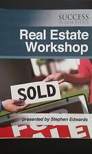 REAL ESTATE WORKSHOP Workbook - Success In Real Estate Presented by Stephen Edwa