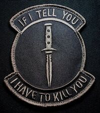 IF I TELL YOU HAVE TO KILL DARK OPS US ARMY USA MILITARY HOOK & LOOP PATCH