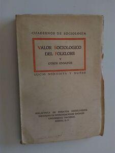 1949 Lucio Mendieta y Nunez, Valor Sociologico Del Folklore y Otros Ensayos