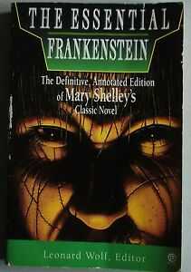 Mary Shelley THE ESSENTIAL FRANKENSTEIN Definitive, Annotated Edition pb