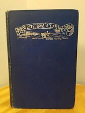 FIRST EDITION 1892 The West From A Car Window By Richard Davis ILLUSTRATED