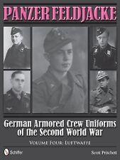 Panzer Feldjacke: German Armored Crew Uniforms of the Second World War • Vol 4