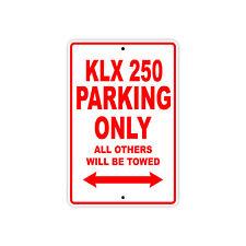 KAWASAKI KLX 250 Parking Only Towed Motorcycle Bike Chopper Aluminum Sign