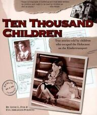 Ten Thousand Children: True Stories Told by Children Who Escaped the Holocaust