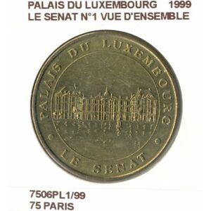 75 PARIS PALAIS DU LUXEMBOURG LE SENAT Numero 1 VUE D'ENSEMBLE 1999 SUP-
