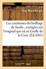 Les coustumes du bailliage de Senlis , corrigee. RICARD-J-M.#