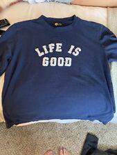 Life is Good Sweatshirt Size XXL Blue Crewneck Classic Fit Pullover Men's