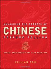 Unlocking the Secrets of Chinese Fortune Telling by Lillian Too Feng Shui
