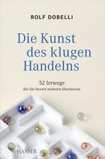 Die Kunst des klugen Handelns von Rolf Dobelli (2012, Gebundene Ausgabe) WIE NEU
