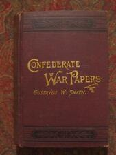 CONFEDERATE WAR PAPERS - MEMOIR OF MAJOR GENERAL GUSTAVUS W. SMITH, C.S.A. 1884