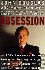 Obsession : The FBI's Legendary Profiler Probes the Psyches of Killers,...
