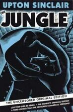 The Jungle : The Uncensored Original Edition by Upton Sinclair (2003, Paperback)