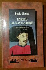 Enrico il Navigatore, Autografato - Paolo Lingua - Camunia - 1994 - G