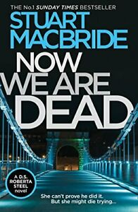 Now We Are Dead by MacBride, Stuart Book The Cheap Fast Free Post