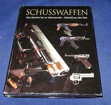 Schusswaffen Vom Revolver bis zur Vollautomatik Modelle aus aller Welt