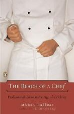 The Reach of a Chef: Professional Cooks in the Age of Celebrity Michael Ruhlman