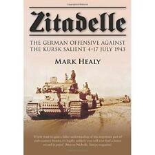 Zitadelle: The German Offensive Against the Kursk Salie - Paperback NEW Healy, M
