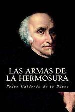 Las Armas de la Hermosura by Pedro Calderón de la Barca (2016, Paperback)