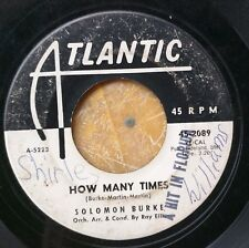SOUL DJ 45: SOLOMON BURKE How Many Times/Keep the Magic Working A HIT IN FLORIDA