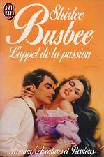 SHIRLEE BUSBEE - L'APPEL DE LA PASSION - J'AI LU PASSION