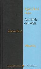 AM ENDE DER WELT von Agda Bavi Pain Wieser Verlag 2008
