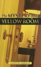 The Mystery of the Yellow Room: Extraordinary Adventures of Joseph Rouletabille,