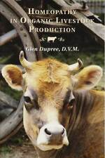 Homeopathy in Organic Livestock Production by Glen Dupree D.V.M