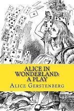Alice in Wonderland: a Play by Alice Gerstenberg (2015, Paperback)