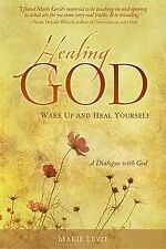 New, Healing God: Wake Up and Heal Your Self, Marie Levit, Book