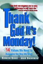 Thank God It's Monday : 14 Values We Need to Humanize the Way We Work by Joan...