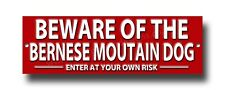BEWARE OF THE BERNESE MOUNTAIN DOG ENTER AT YOUR OWN RISK METAL SIGN.SECURITY