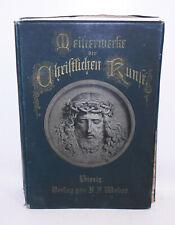 Meisterwerke der christlichen Kunst Weber Leizig Drucke Grafik Jesus um 1900 !