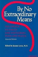 By No Extraordinary Means, Expanded Edition: The Choice to Forgo Life-Sustaining